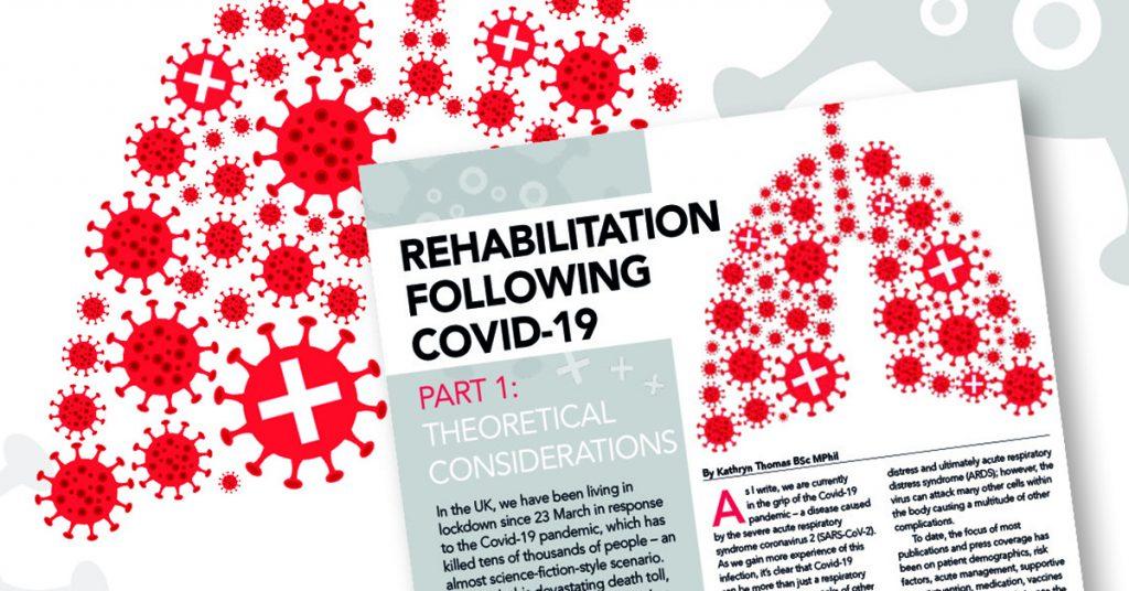 Rehabilitation Following COVID-19 Part 1: Theoretical Considerations